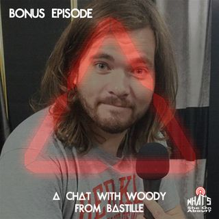 Bonus Ep: A Chat with Woody of Bastille