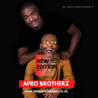 The Austin Hour EP4 - Guest mix Afro Brotherz - (LockDown Mix)