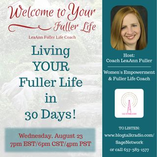Living YOUR Fuller Life in 30 days