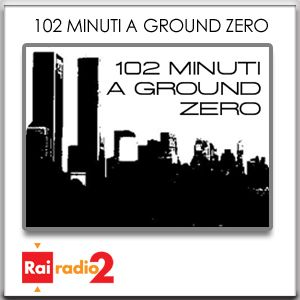 102 minuti a Ground Zero