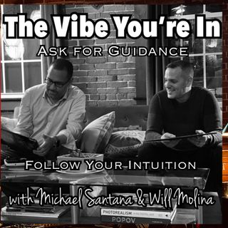 EP 13: Ask for Guidance. Follow Your Intuition.