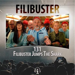 131 - Filibuster Jumps The Shark