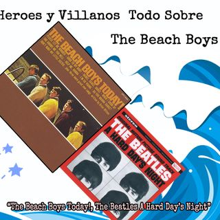 "Héroes y Villanos ""The Beach Boys Today!, The Beatles A Hard Day's Night"""