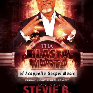 Stevie B's Acappella Gospel Music Blast -  Episode 5