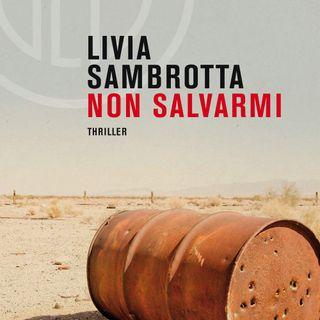 "Livia Sambrotta ""Non salvarmi"""