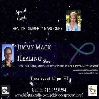 The Jimmy Mack Healing Show ~ Special Guest: Kimberly Marooney ~ 12June2018