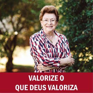Valorize o que Deus valoriza // Pra. Suely Bezerra