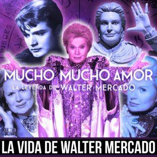 Episodio 17 Mucho, mucho amor con Walter Mercado
