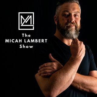 The Micah Lambert Show
