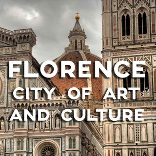 Florence, city of art and culture