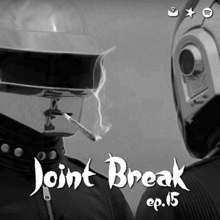 "Jointbreak Ep.15: ""Higher, better, faster, smokers"""