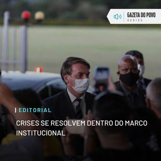 Editorial: Crises se resolvem dentro do marco institucional