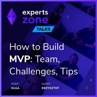 How to Build MVP: Team, Challenges, Tips - Experts Zone Talks #11 | frontendhouse.com