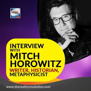 Interview with Mitch Horowitz - Writer, Historian, Metaphysicist