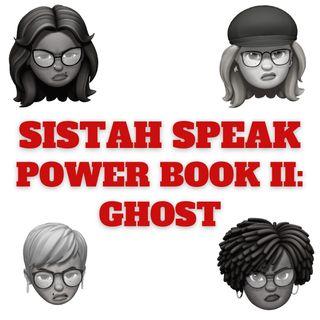 010 Sistah Speak Power Book II Ghost (S1E10)