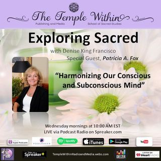 Harmonizing Our Conscious and Unconscious Mind with Patricia Fox