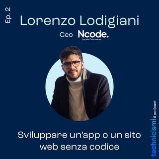 Sviluppare un'app o un sito web senza nemmeno una riga di codice - Lorenzo Lodigiani, CEO Ncode
