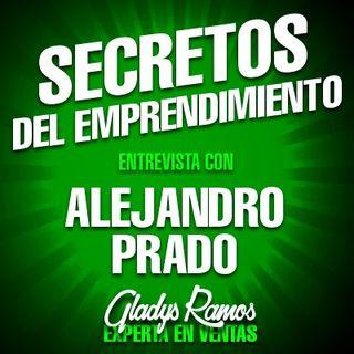 Entrevista con Alejandro Prado: Secretos del Emprendimiento.