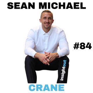 The Ultimate Life Transformation Story - Sean Michael Crane