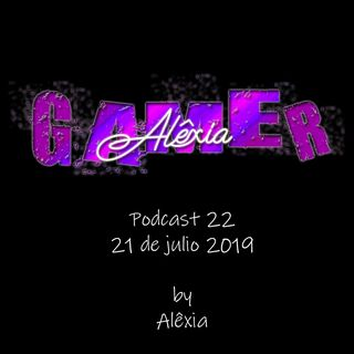 AlexiaGamer_Podcast22_21jul19