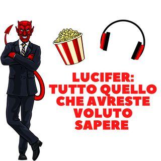 Lucifer: tutto quello che avreste voluto sapere
