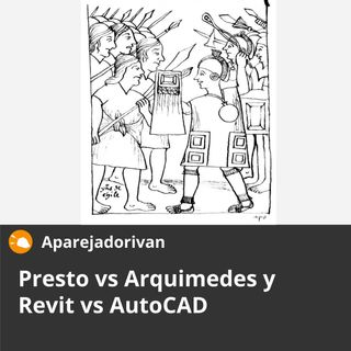 Presto vs Arquimedes y Revit vs AutoCAD