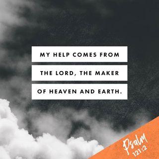 Episode 204: Psalms 121:1-2 (July 29, 2018)
