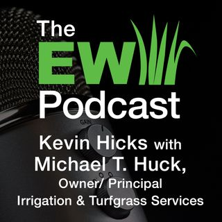 EW Podcast - Kevin Hicks with Michael T. Huck
