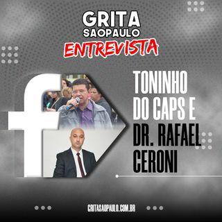 """""""Grita São Paulo Entrevista"""" com Toninho do Caps e Dr. Rafael Succi"""