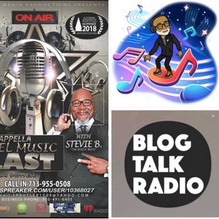 Stevie B's Acappella Gospel Music Blast - (Episode 143)