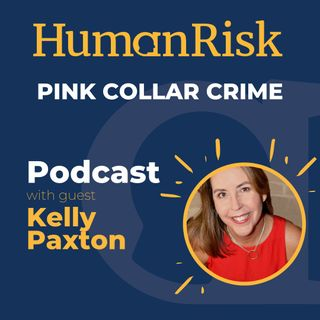Kelly Paxton on Pink Collar Crime under COVID