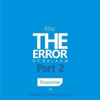 The Error Of Balaam (Part 2)