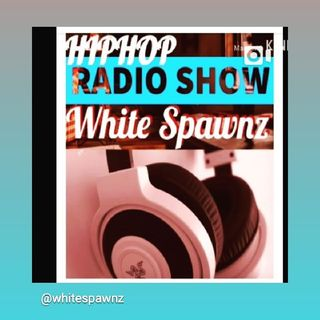 Episode 177 - Whitespawnz HIP-HOP FREESTYLE