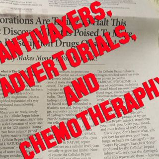 Antivaxers, advertorials, and chemotherapy