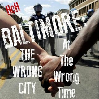 Baltimore: The Wrong City at the WRONG TIME