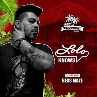 LOLO Knows DJ Mix...  Bess Maze, Red Paradise, Brazil