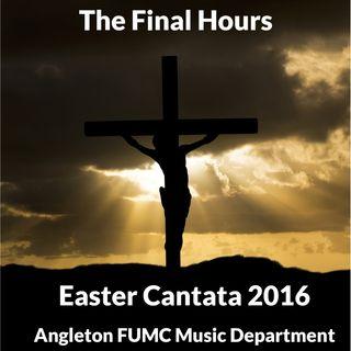 Angleton FUMC Easter Cantata 2016