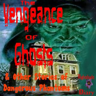 The Vengeance of Ghosts and Other Stories of Dangerous Phantoms | Podcast