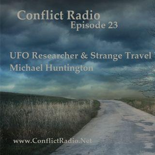 Episode 23  UFO Researcher & Strange Travel Writer Michael Huntington