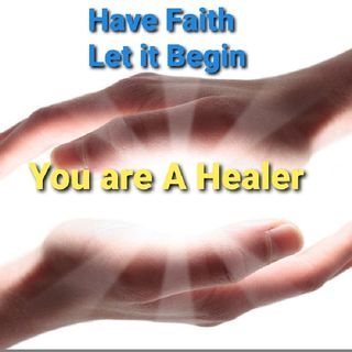 You are A Healer