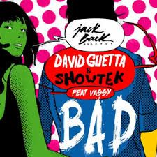 David Guetta & Showtek - Bad feat. Vassy