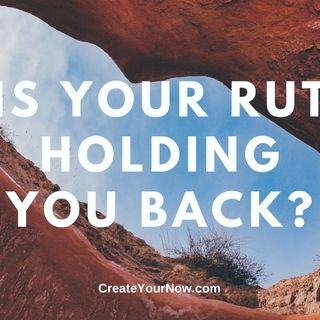 2116 Is Your Rut Holding You Back?