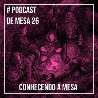 Podcast de Mesa 026 - Conhecendo a mesa