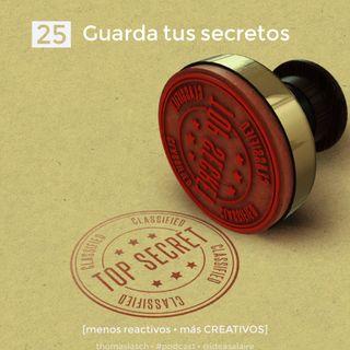25 Guarda tus secretos