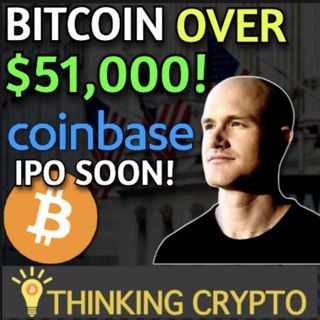 Bitcoin Over $51,000 & Coinbase IPO Soon With $77 Billion Valuation!