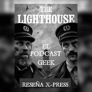 """Episodio 4 (Temporada 2) - Reseña X-Press """"The Lighthouse"""""""