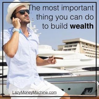 22: The most important thing you can do to build wealth