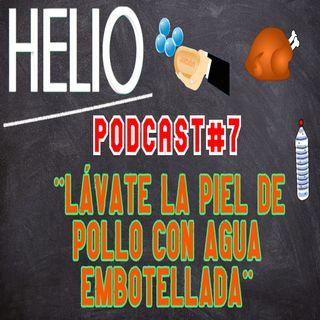 HELIO PODCAST 7 - LÁVATE LA PIEL DEL POLLO CON AGUA EMBOTELLADA
