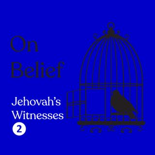 Episode 116: Jehovah's Witnesses Part 2 with Jerry Minor