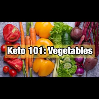 Keto 101: Vegetables